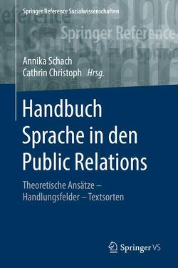 Handbuch Sprache in den Public Relations von Christoph,  Cathrin, Schach,  Annika