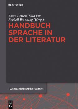 Handbuch Sprache in der Literatur von Betten,  Anne, Fix,  Ulla, Wanning,  Berbeli