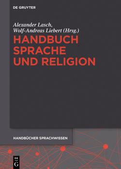 Handbuch Sprache und Religion von Lasch,  Alexander, Liebert,  Wolf-Andreas
