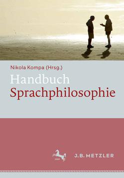 Handbuch Sprachphilosophie von Kompa,  Nikola