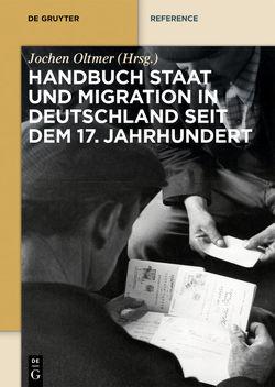 Handbuch Staat und Migration in Deutschland seit dem 17. Jahrhundert von Oltmer,  Jochen