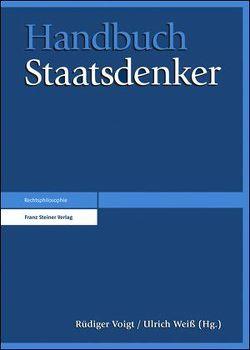 Handbuch Staatsdenker von Adorján,  Krisztina, Voigt,  Rüdiger, Weiss,  Ulrich