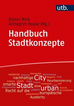 Handbuch Stadtkonzepte von Haase,  Annegret, Rink,  Dieter