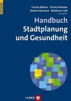Handbuch Stadtplanung und Gesundheit von Böhme,  Christa, Kliemke,  Christa, Reimann,  Bettina, Süß,  Waldemar