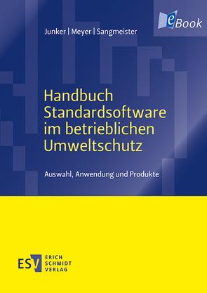 Handbuch Standardsoftware im betrieblichen Umweltschutz von Junker,  Horst, Meyer,  Andrea, Sangmeister,  Jessica