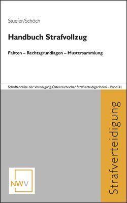 Handbuch Strafvollzug von Schöch,  Johanna, Stuefer,  Alexia