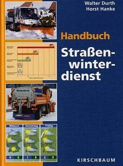 Handbuch Strassenwinterdienst von Durth,  Walter, Hanke,  Horst