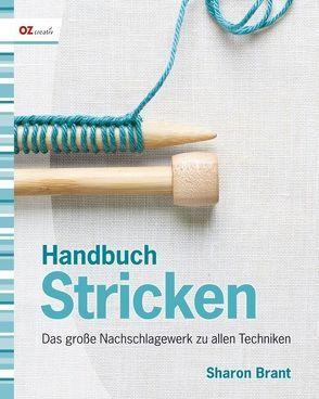 Handbuch Stricken von Brant,  Sharon, Schmitz,  Antonie