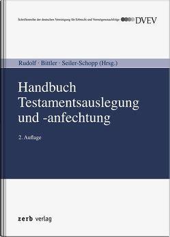 Handbuch Testamentsauslegung und -anfechtung von Bittler,  Jan, Rudolf,  Michael, Seiler-Schopp,  Ursula