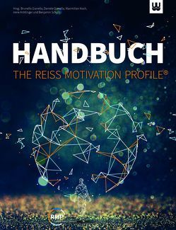 HANDBUCH – THE REISS MOTIVATION PROFILE® von Dr. Maximilian,  Koch, Gianella,  Brunello, Gianella,  Daniele, Mag. Irene,  Krötlinger, Schulz,  Benjamin