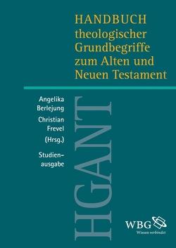 Handbuch theologischer Grundbegriffe zum Alten und Neuen Testament (HGANT) von Berlejung,  Angelika, Frevel,  Christian