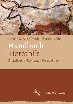 Handbuch Tierethik von Ach,  Johann S., Borchers,  Dagmar