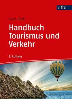 Handbuch Tourismus und Verkehr von Gross,  Sven