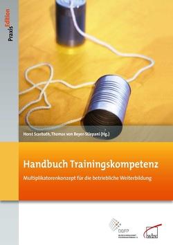 Handbuch Trainingskompetenz von Scarbath,  Horst, von Beyer-Stiepani,  Thomas