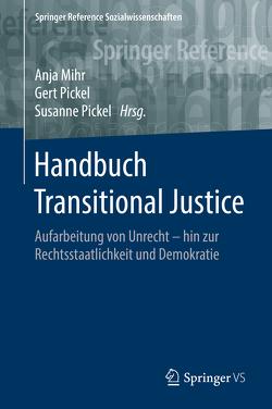 Handbuch Transitional Justice von Mihr,  Anja, Pickel,  Gert, Pickel,  Susanne