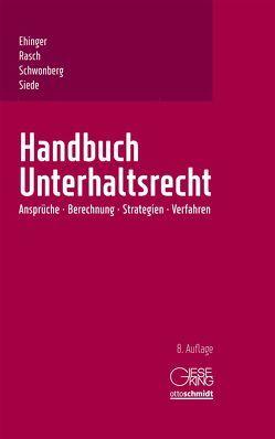 Handbuch Unterhaltsrecht von Ehinger,  Uta, Rasch,  Ingeborg, Schwonberg,  Alexander, Siede,  Walter