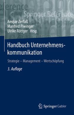 Handbuch Unternehmenskommunikation von Piwinger,  Manfred, Röttger,  Ulrike, Zerfaß,  Ansgar