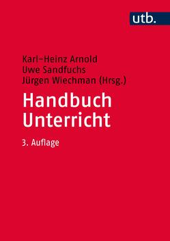 Handbuch Unterricht von Arnold,  Karl-Heinz, Sandfuchs,  Uwe, Wiechmann,  Jürgen