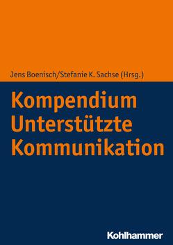 Kompendium Unterstützte Kommunikation von Boenisch,  Jens, Sachse,  Stefanie K.