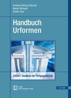 Handbuch Urformen von Bührig-Polaczek,  Andreas, Michaeli,  Walter, Spur,  Günter
