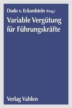 Handbuch Variable Vergütung für Führungskräfte von Eckardstein,  Dudo von