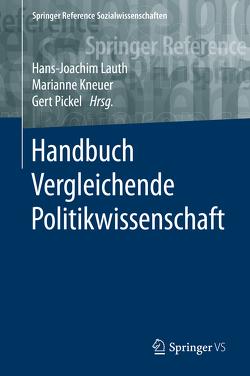 Handbuch Vergleichende Politikwissenschaft von Kneuer,  Marianne, Lauth,  Hans-Joachim, Pickel,  Gert