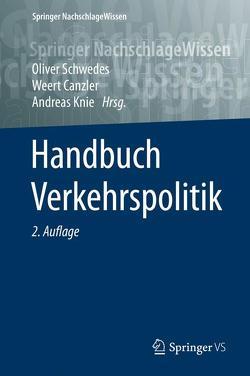 Handbuch Verkehrspolitik von Canzler,  Weert, Knie,  Andreas, Schwedes,  Oliver