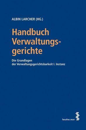 Handbuch Verwaltungsgerichte von Larcher,  Albin