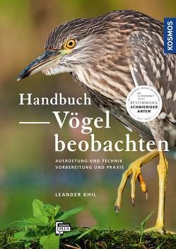 Handbuch Vögel beobachten von Khil,  Leander