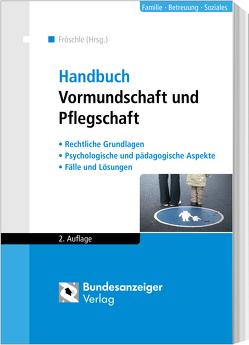 Handbuch Vormundschaft und Pflegschaft von Fröschle,  Tobias