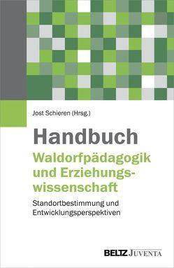 Handbuch Waldorfpädagogik und Erziehungswissenschaft von Schieren,  Jost