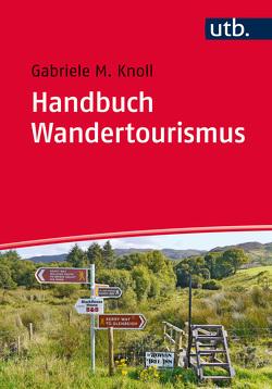 Handbuch Wandertourismus von Knoll,  Gabriele M