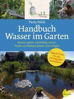Handbuch Wasser im Garten von Polak,  Paula