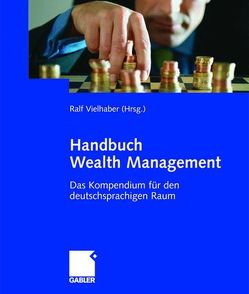 Handbuch Wealth Management von Vielhaber,  Ralf