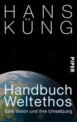 Handbuch Weltethos von Küng,  Hans