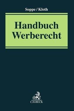 Handbuch Werberecht von Kloth,  Matthias, Soppe,  Martin