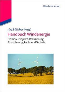 Handbuch Windenergie von Böttcher,  Jörg