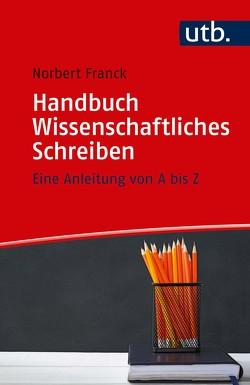 Handbuch Wissenschaftliches Schreiben von Franck,  Norbert