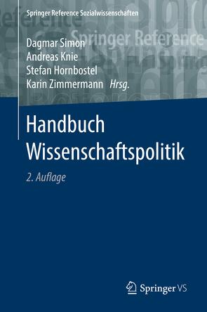 Handbuch Wissenschaftspolitik von Hornbostel,  Stefan, Knie,  Andreas, Simon,  Dagmar, Zimmermann,  Karin