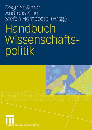Handbuch Wissenschaftspolitik von Hornbostel,  Stefan, Knie,  Andreas, Simon,  Dagmar