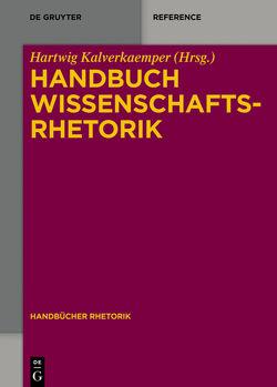 Handbuch Wissenschaftsrhetorik von Kalverkämper,  Hartwig