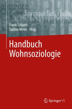 Handbuch Wohnsoziologie von Eckardt,  Frank, Meier,  Sabine