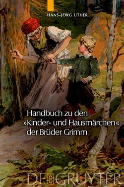 """Handbuch zu den """"Kinder- und Hausmärchen"""" der Brüder Grimm von Uther,  Hans Jörg"""