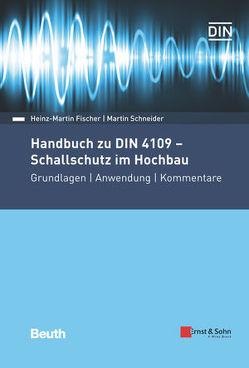 Handbuch zu DIN 4109 – Schallschutz im Hochbau von Fischer,  Heinz-Martin, Schneider,  Martin