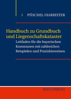 Handbuch zu Grundbuch und Liegenschaftskataster von Harreiter,  Sigmar, Püschel,  Rudolf