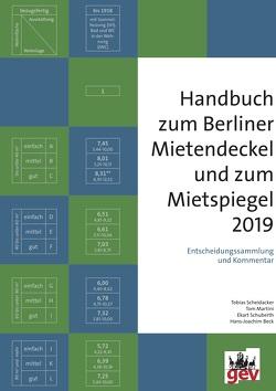 Handbuch zum Berliner Mietendeckel und zum Mietspiegel 2019 von Beck,  Hans-Joachim, Martini,  Tom, Scheidacker,  Tobias, Schuberth,  Ekart