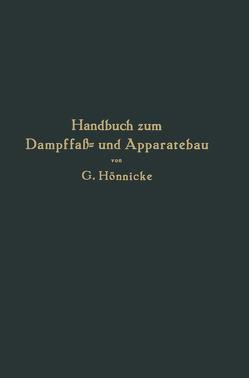 Handbuch zum Dampffaß- und Apparatebau von Hönnicke,  G.