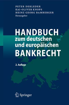 Handbuch zum deutschen und europäischen Bankrecht von Bamberger,  Heinz Georg, Derleder,  Peter, Knops,  Kai-Oliver