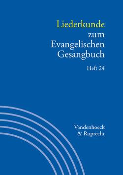 Liederkunde zum Evangelischen Gesangbuch. Heft 24 von Alpermann,  Ilsabe, Evang,  Martin