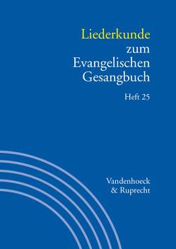 Handbuch zum Evangelischen Gesangbuch / Liederkunde zum Evangelischen Gesangbuch. Heft 25 von Alpermann,  Ilsabe, Evang,  Martin